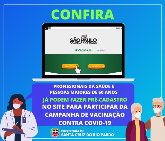Profissionais da saúde e pessoas maiores de 60 anos  já podem fazer pré-cadastro no site para participar da campanha de vacinação contra a COVID.